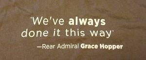 Back of T-shirt that reads: We've always done it this way